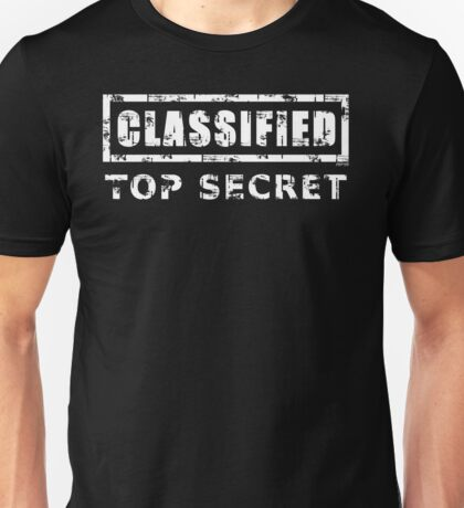Classified Top Secret Unisex T-Shirt
