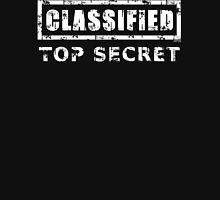 Classified Top Secret Unisex T-Shirt