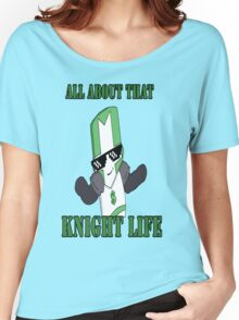 Knight Life-Green Women's Relaxed Fit T-Shirt