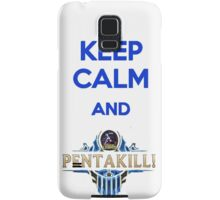 league of legends - keep calm and Pentakill  Samsung Galaxy Case/Skin