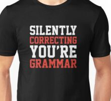 Silently Correcting You're Grammar Unisex T-Shirt