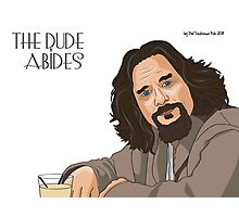 The Dude Abides... Photographic Print