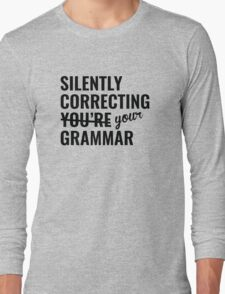 Silently Correcting You're Grammar Long Sleeve T-Shirt