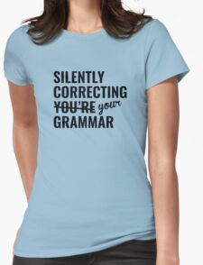 Silently Correcting You're Grammar Womens Fitted T-Shirt