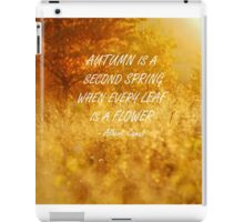 Autumn is a second spring iPad Case/Skin
