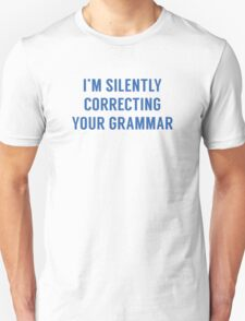 I'm Silently Correcting Your Grammar Unisex T-Shirt