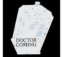 Doctor is coming Photographic Print