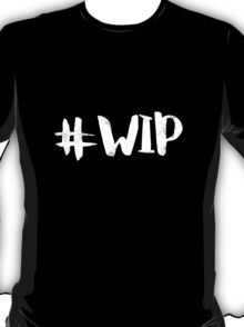 #WIP (white on black) T-Shirt