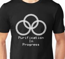 Purification in Progress Unisex T-Shirt