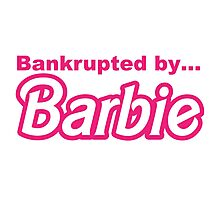 Bankrupted by... BARBIE Photographic Print