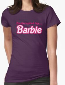Bankrupted by... BARBIE T-Shirt