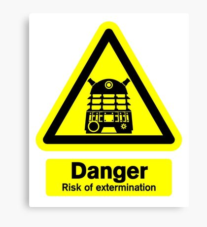 Dalek Danger! Canvas Print