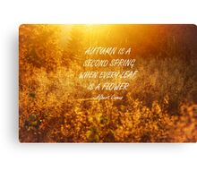 Autumn is a second spring 2 Canvas Print