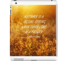 Autumn is a second spring 2 iPad Case/Skin
