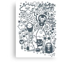 Call forth the strange and embrace Canvas Print