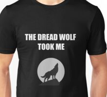 The Dread Wolf Took Me (White) Unisex T-Shirt