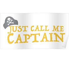 Just call me CAPTAIN Poster