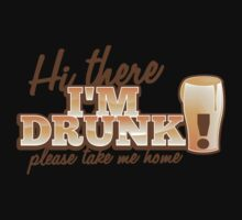 Hi there! I'm DRUNK Please take me home! with beer glass One Piece - Short Sleeve