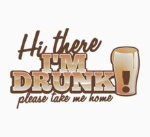 Hi there! I'm DRUNK Please take me home! with beer glass Baby Tee