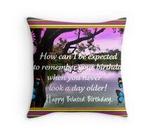 BELATED BIRTHDAY CARD Throw Pillow