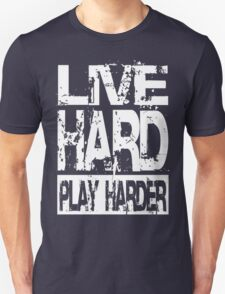 Live Hard Play Harder - Dark T-Shirt