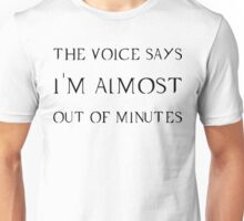 Almost Out Of Minutes Unisex T-Shirt