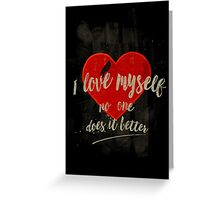 I love myself (dark and manly version) Greeting Card