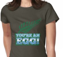 You're an EGG with silver fern in green (New Zealand funny design) Womens Fitted T-Shirt