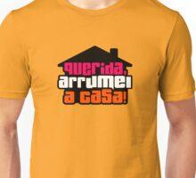 Querida Arrumei a Casa T-Shirt