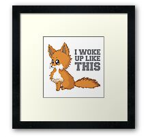 Fox Woke Up Like This Framed Print