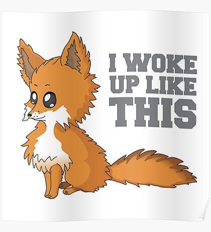 Fox Woke Up Like This Poster