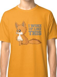 Fox Woke Up Like This Classic T-Shirt