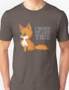 Fox Woke Up Like This T-Shirt