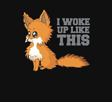 Fox Woke Up Like This Unisex T-Shirt