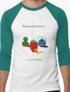Let's face it...  T-Shirt