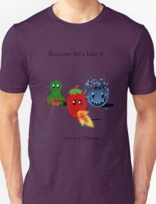Let's face it...  Unisex T-Shirt