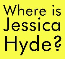 where is jessica hyde? by theredcosmonaut