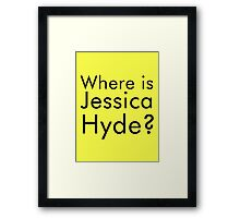 where is jessica hyde? Framed Print