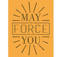 May the Force be with you! (transparent) Photographic Print