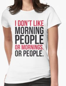Morning People Funny Quote Womens Fitted T-Shirt