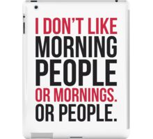 Morning People Funny Quote iPad Case/Skin