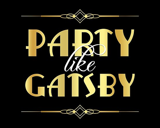 Quot Party Like Gatsby Sign Quot Posters By Rasaaa Redbubble