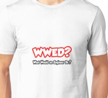 WWED - What Would An Engineer Do? Unisex T-Shirt