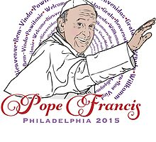 Welcome Pope Francis Philadelphia 2015 by ruffideas