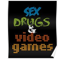 Sex Drugs & Video Games Poster