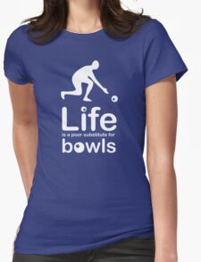 Bowls v Life - White Graphic Womens Fitted T-Shirt