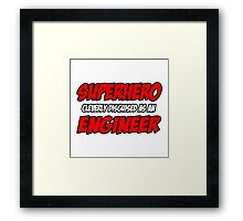 Superhero Cleverly Disguised as an Engineer Framed Print
