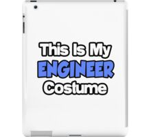 This Is My Engineer Costume iPad Case/Skin