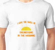 I Love The Smell of Engineering in the Morning Unisex T-Shirt