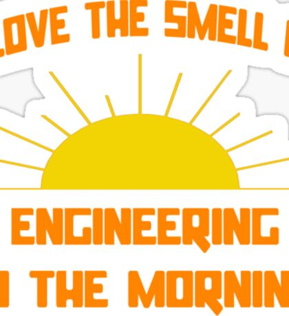 I Love The Smell of Engineering in the Morning Sticker